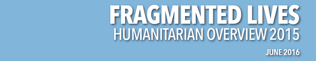 Fragmented Lives: Humanitarian Overview 2015 | June 2016